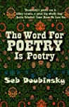 The Word For Poetry Is Poetry