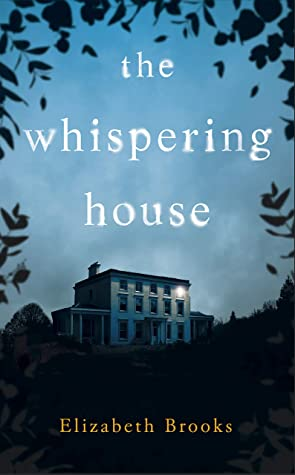 The Whispering House by Elizabeth Brooks
