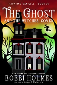 The Ghost and the Witches' Coven (Haunting Danielle #26)
