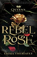 Rebel Rose (The Queen's Council, #1)
