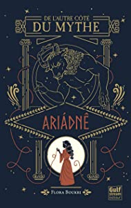 De l'autre côté du mythe - Ariadné
