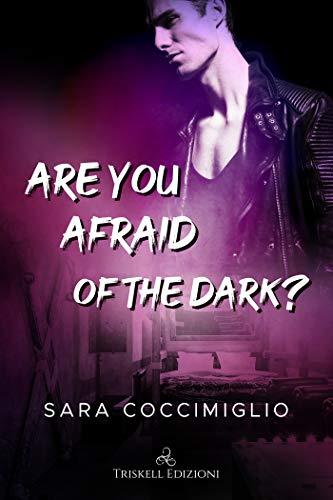 Are you afraid of the dark? Sara Coccimiglio