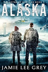 Alaska (Daughter of Babylon #7)