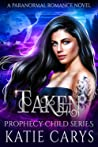 Taken (Prophecy Child #3)