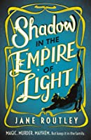 Shadow in the Empire of Light