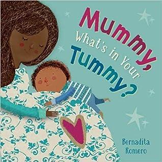 Mummy, What's in Your Tummy? by Bernardita Romero