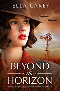 Beyond the Horizon: Heartbreaking and gripping World War 2 historical fiction