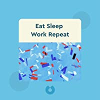 Eat Sleep Work Repeat 30 Hacks for Bringing Joy to Your Job