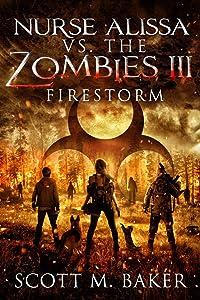 Firestorm (Nurse Alissa vs. the Zombies #3)