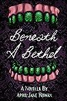 Beneath A Bethel