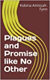 Plagues and Promise like No Other