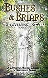 Bushes & Briars: The Savernake Novels Book X1