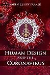 Human Design and the Coronavirus: The energy blueprint of the Coronavirus (COVID-19) Pandemic of 2020