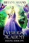 Everlight Academy (Faeling, #1)