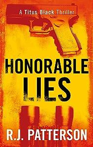 Honorable Lies (Titus Black Thriller series Book 6)