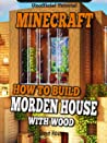 How to Build a Modern House With Wood in Minecraft