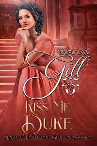 Kiss Me Duke (League of Unweddable Gentlemen, #5)