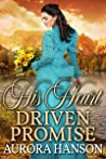 His Heart Driven Promise: A Historical Western Romance Book