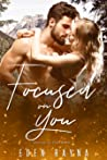 Focused on You (Driven by Fire, #3)