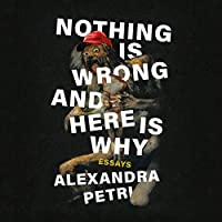 Nothing Is Wrong and Here Is Why