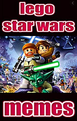 Lego S Wars Funny Jokes: Hilarious Funny Lego S Wars Jokes, Meems Top Comedy Edition XL Book 1
