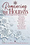 Romancing the Holidays: A First Coast Romance Writers Holiday Anthology