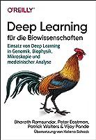 Deep Learning für die Biowissenschaften: Einsatz von Deep Learning in Genomik, Biophysik, Mikroskopie und medizinischer Analyse (Animals)