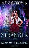 Stranger (Academy of Peculiars #1)