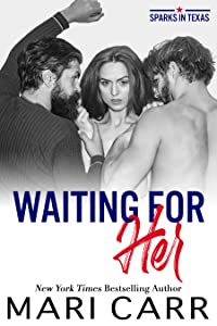 Waiting for Her (Sparks in Texas, #2)