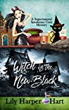 Witch Is the New Black (Supernatural Speakeasy #4)