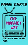 The Harriet Way: A funny and poignant romantic comedy