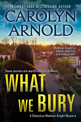 What We Bury (Detective Madison Knight Book 10)