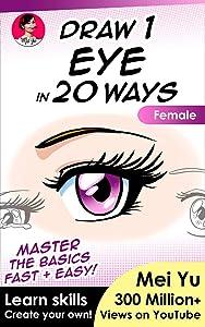 Draw 1 Eye in 20 Ways - Female: Learn How to Draw Anime Manga Eyes Drawing Book (Draw 1 in 20 7)