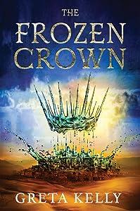 The Frozen Crown (Warrior Witch, #1)