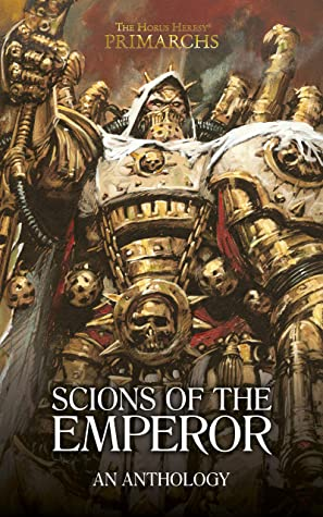 Scions of the Emperor (The Horus Heresy Primarchs)