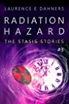 Radiation Hazard (A Stasis Story, #3)