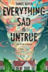 Book cover for Everything Sad Is Untrue: (a true story)