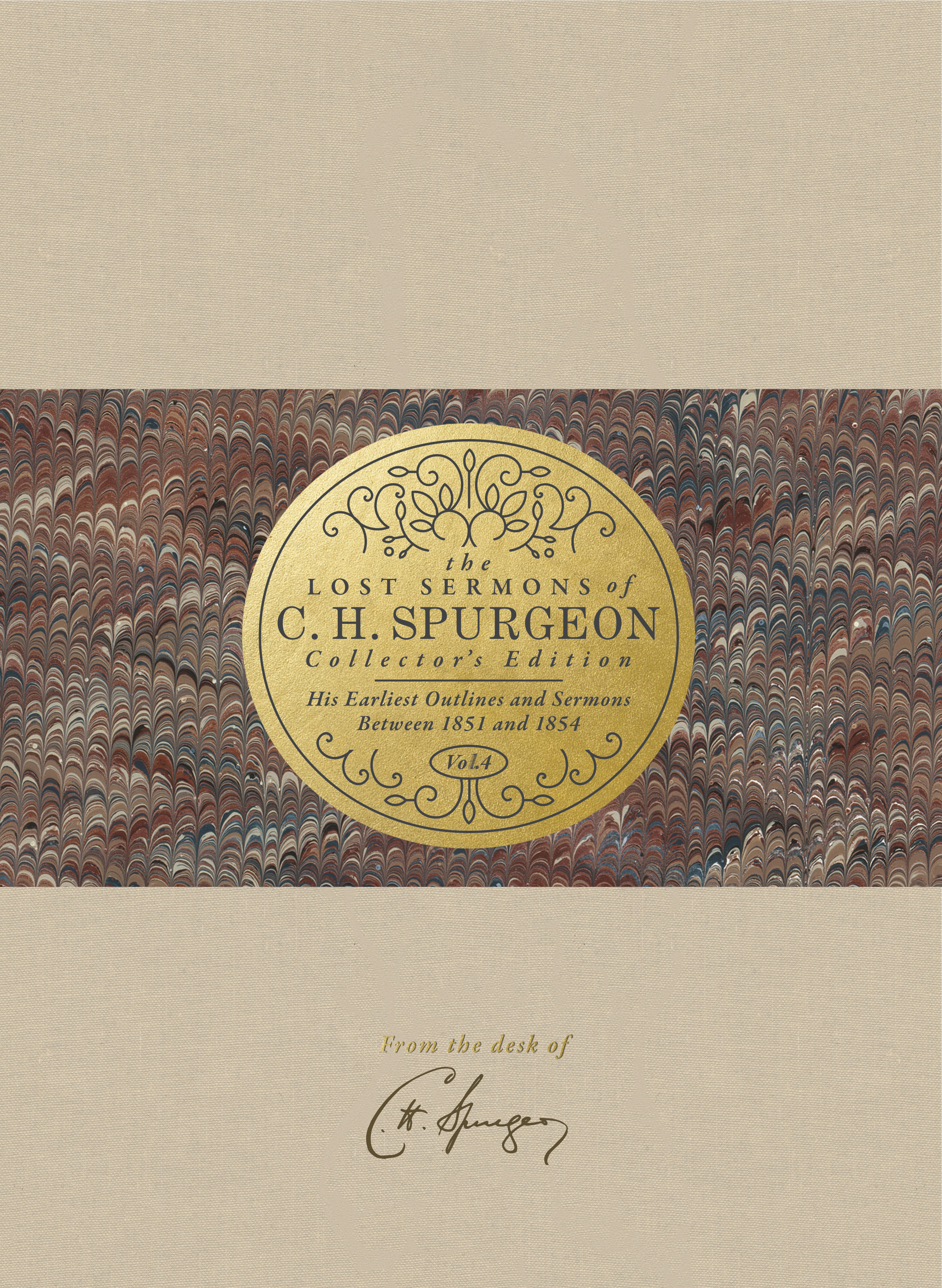 The Lost Sermons of C. H. Spurgeon Volume IV — Collector's Edition: His Earliest Outlines and Sermons Between 1851 and 1854