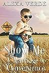 Show Me a Marriage of Convenience (Cowboy Crossing Romances #1)