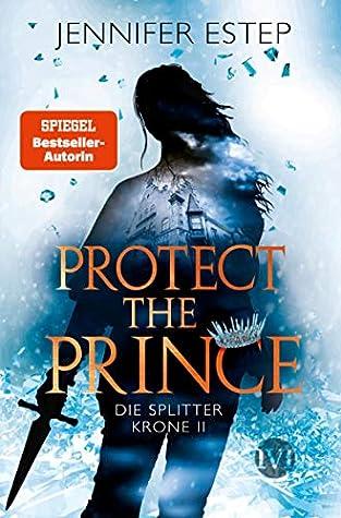 Protect the Prince (Die Splitterkrone, #2)
