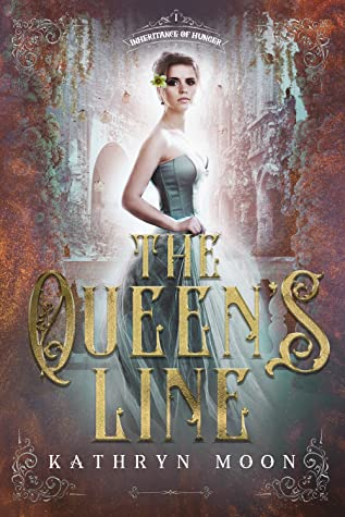 The Queen's Line (Inheritance of Hunger, #1)