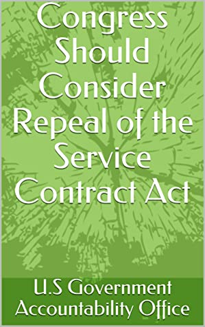 Congress Should Consider Repeal of the Service Contract Act