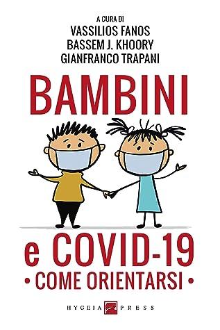 Bambini E Covid 19 Come Orientarsi By Vassilios Fanos