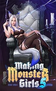 Making Monster Girls 5: For Science! (Making Monster Girls, #5)