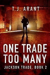 One Trade Too Many: Jackson Trade, Book 2 (Campus Noir)