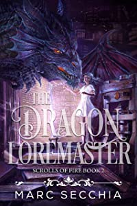 The Dragon Loremaster (Scrolls of Fire, #2)