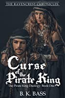 Curse of the Pirate King (The Ravencrest Chronicles)
