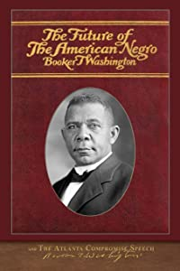 The Future of the American Negro and The Atlanta Compromise Speech