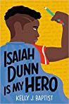 Isaiah Dunn Is My Hero - Kelly J. Baptist