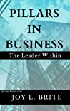 Pillars in Business: The Leader Within (Spiritual-Business Book 1)